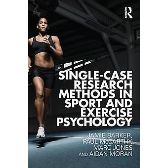SingleCase Research Methods in Sport and Exercise Psychology par Barker & Jamie Staffordshire University & UKMcCarthy & Paul Glasgow Caledonian University & UKJones & Marc Staffordshire University & UKMoran & Aidan University College & Dublin