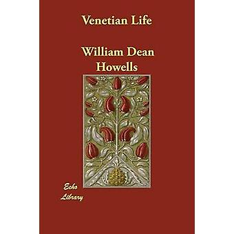 Venetiaanse leven door Howells & William Dean