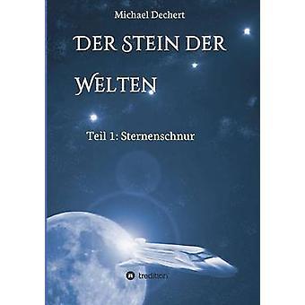 Der Stein der Welten door Dechert & Michael