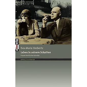 Leben in seinem Schatten by Herbertz & EvaMaria