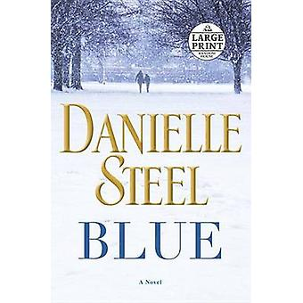 Blue (large type edition) by Danielle Steel - 9780399566806 Book