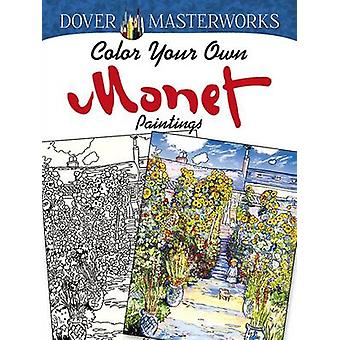 Dover Masterworks - Color Your Own Monet Paintings by Marty Noble - 97