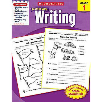 Scholastic Success with Writing - Grade 1 by Scholastic - 97805452007