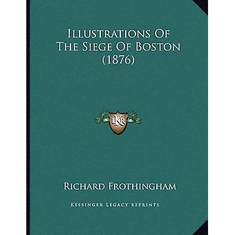 Illustrations of the Siege of Boston (1876) by Richard Frothingham -