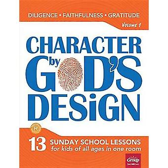 Character by God's Design - Volume 1 - 13 Sunday School Lessons for Kid