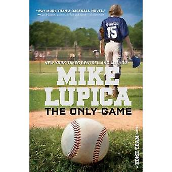 The Only Game by Mike Lupica - 9781481409957 Book