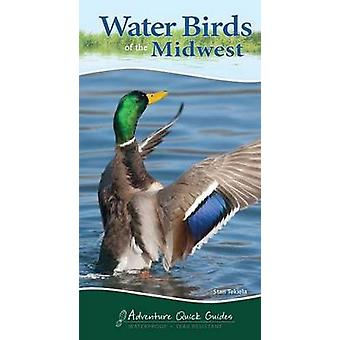 Water Birds of the Midwest Quick Guide by Stan Tekiela - 978159193397