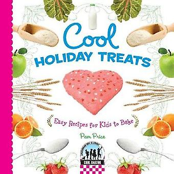 Cool Holiday Treats - Easy Recipes for Kids to Bake by Pamela S Price