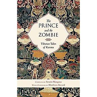 The Prince and the Zombie - Tibetan Tales of Karma by Tenzin Wangmo -