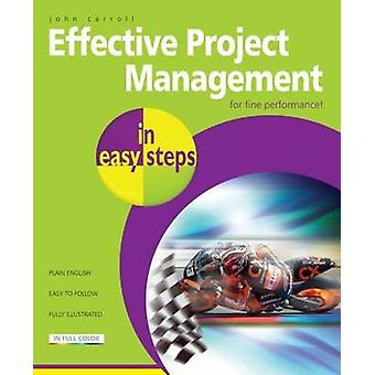 Effective Project Management in Easy Steps (2nd Revised edition) by J