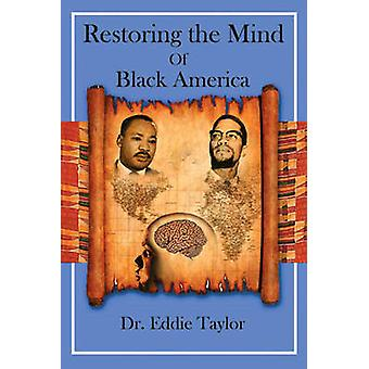 Restoring the Mind of Black America by Eddie Taylor - 9781934155615 B