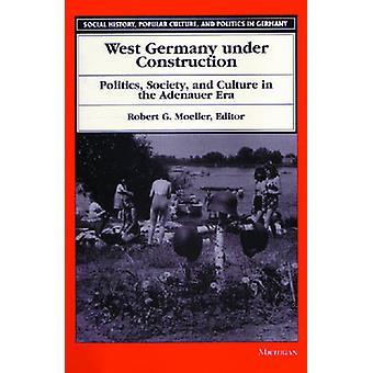 Bundesrepublik Deutschland unter Konstruktion - Politik - Gesellschaft und Kultur in th