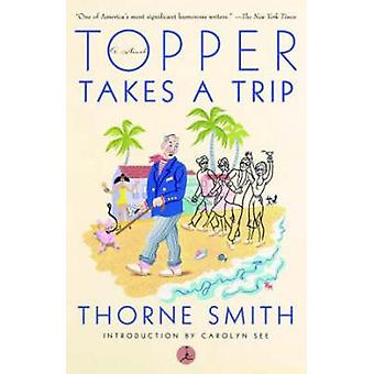 Topper Takes a Trip by Thorne Smith - 9780375753077 Book