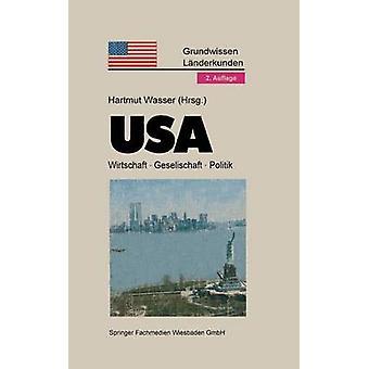USA Politik . Gesellschaft . Wirtschaft by Wasser & Hartmut