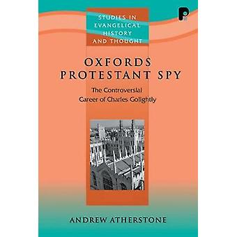 Oxfords Protestant Spy by Atherstone & Andrew