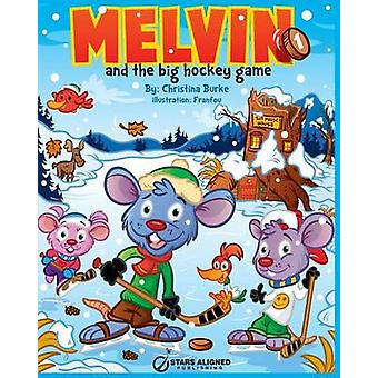 MELVIN AND THE BIG HOCKEY GAME SOFTCOVER by BURKE & CHRISTINA