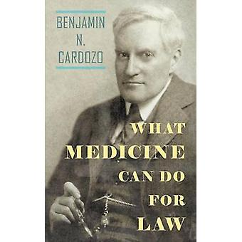What Medicine Can Do For Law by Cardozo & Benjamin N.