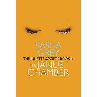 Juliette Society Book II the Janus Chamber by Sasha Grey