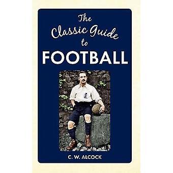 دليل الكلاسيكية لكرة القدم بالكوك الأميركي جيم-كتاب 9781445640167