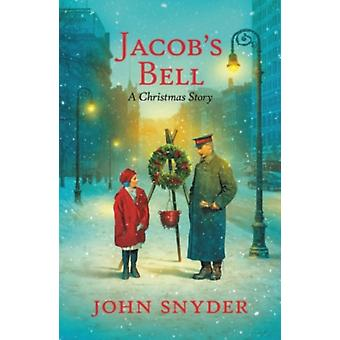Jacobs Bell  A Christmas Story by John Snyder