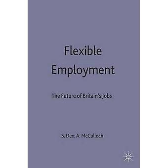 Flexible Employment  The Future of Britains Jobs by Dex & Shirley