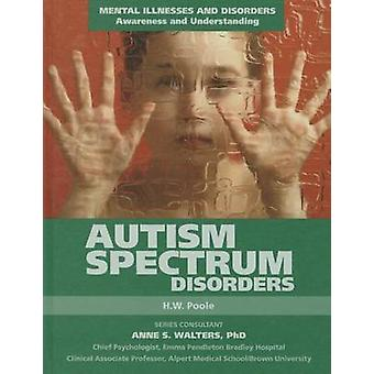 Autism Spectrum Disorders by H W Poole