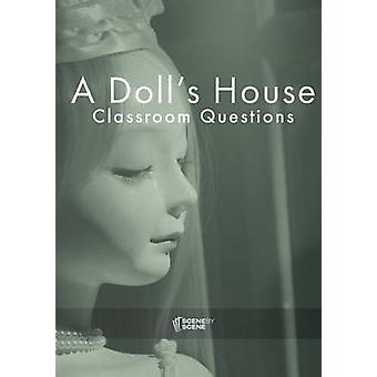 A Dolls House Classroom Questions by Farrell & Amy