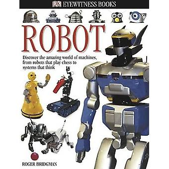 DK Eyewitness Books - Robot - Discover the Amazing World of Machines -