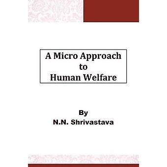 A Micro Approach to Human Welfare by Shrivastava & N. N.