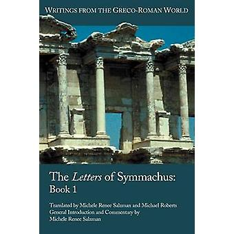The Letters of Symmachus Book 1 by Symmachus & Quintus Aurelius