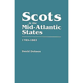 Scots in the MidAtlantic States 17831883 by Dobson & David