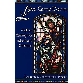 Love Came Down by Webber & Christopher L.