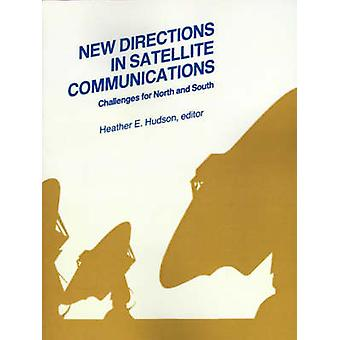New Directions in Satellite Communications Challenges for North and South by Hudson & Heather