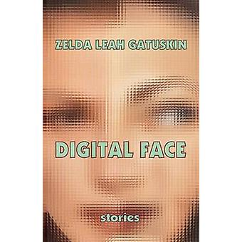 Digital Face short stories by Gatuskin & Zelda Leah