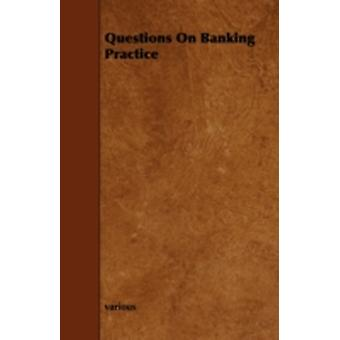 Questions on Banking Practice by Various