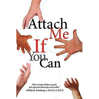 Attach Me If You Can by Hamberg & Phillip D.