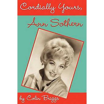 Cordially Yours Ann Sothern by Briggs & Colin
