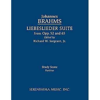 Liebeslieder Suite from Opp.52 and 65 Study score by Brahms & Johannes