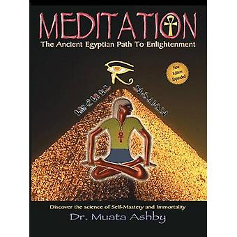Meditation the Ancient Egyptian Path to Enlightenment by Ashby & Muata