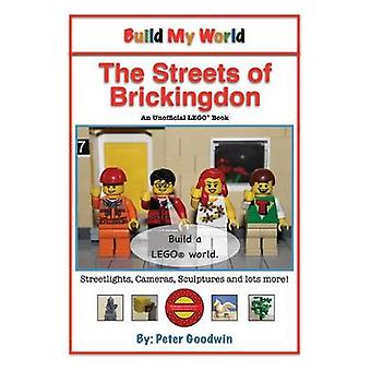 Build my World The Streets of Brickingdon by Goodwin & Peter