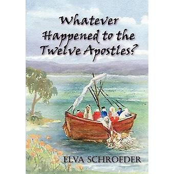 Whatever Happened to the Twelve Apostles by Schroeder & Elva