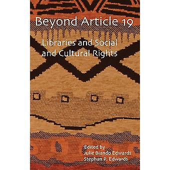 Beyond Article 19 Libraries and Social and Cultural Rights by Edwards & Julie Biando