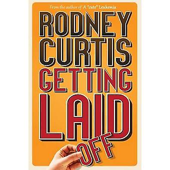 Getting Laid Off by Curtis & Rodney