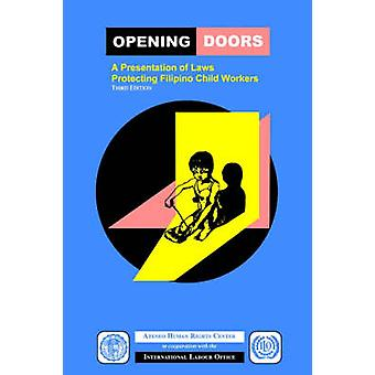 Opening Doors A Presentation of Laws Protecting Filipino Child Workers Third Edition by Atenwo Humand Rights Center
