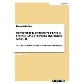 Macroeconomic Comparative Analysis of Pre-Crisis (2000-07) and the Cr