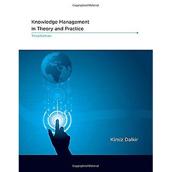 Knowledge Management in Theory and Practice by Kimiz Dalkir - 9780262