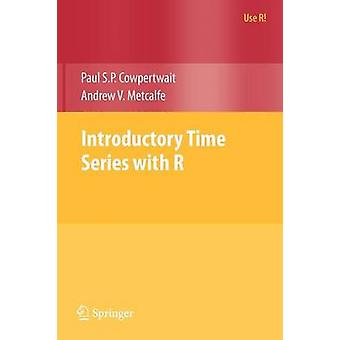 Introductory Time Series with R by Paul S.P. Cowpertwait - 9780387886