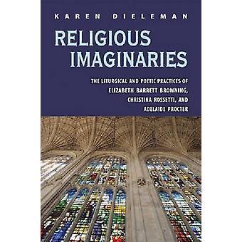 Religiöse Imaginare - Die liturgischen und poetischen Praktiken von Elizabe