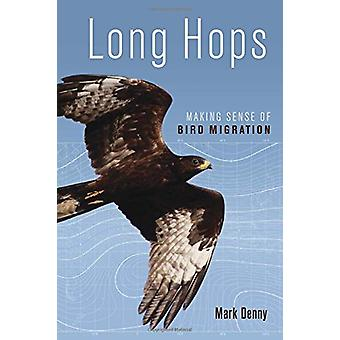 Long Hops - Making Sense of Bird Migration by Mark Denny - 97808248668
