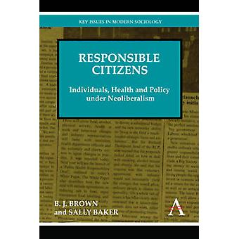 Responsible Citizens - Individuals - Health and Policy under Neolibera